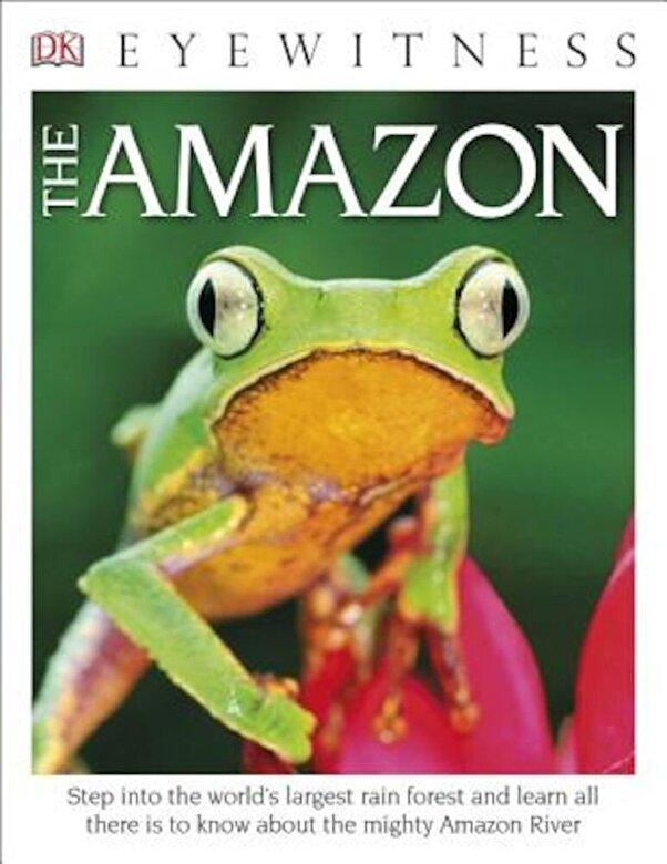 DK Publishing - DK Eyewitness Books: The Amazon, Paperback -