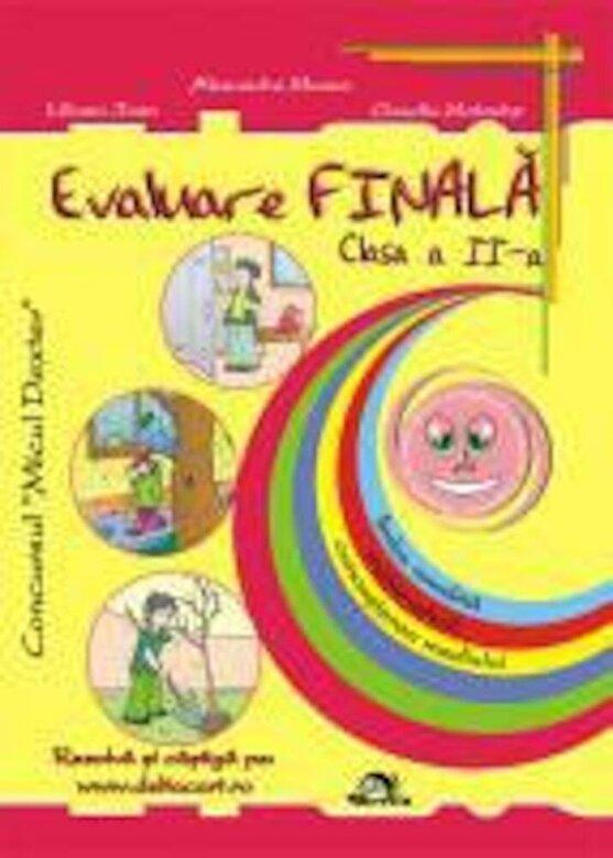 Alexandra Manea, Liliana Ioan, Claudia Matache - Evaluare finala pentru clasa a II-a -