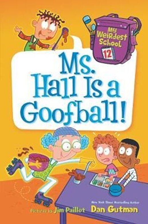 Dan Gutman - My Weirdest School: Ms. Hall Is a Goofball! -