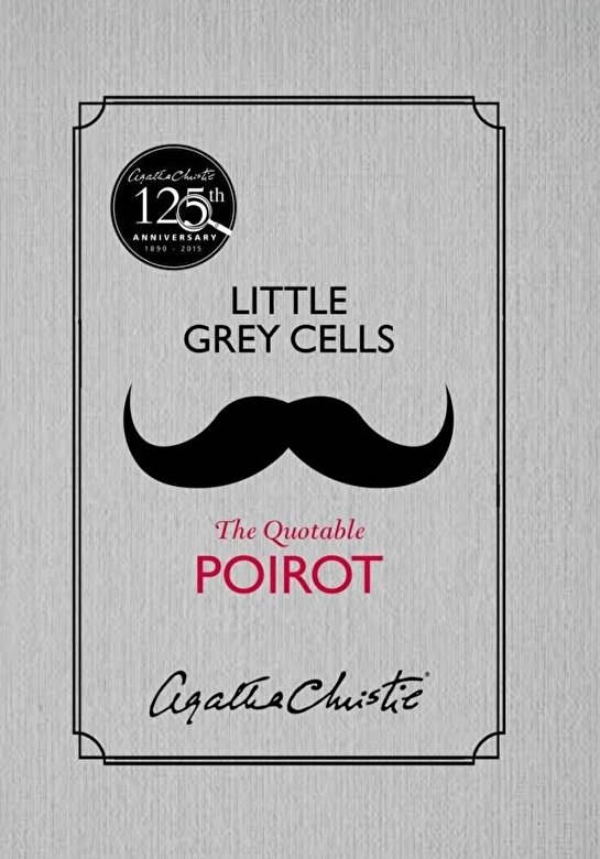 Agatha Christie - Little Grey Cells : The Quotable Poirot -