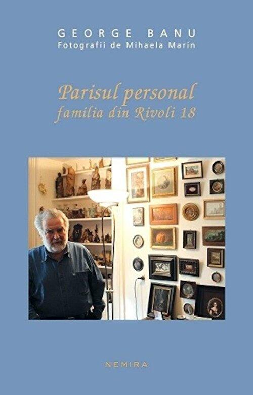 George Banu - Parisul personal. Familia din Rivoli 18 -