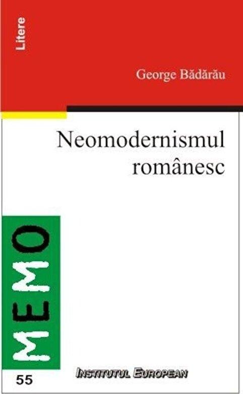 Badarau George - Neomodernismul romanesc -