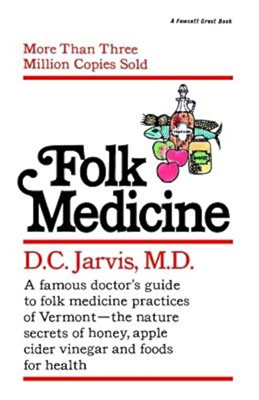 D. C. Jarvis - Folk Medicine: A New England Almanac of Natural Health Care from a Noted Vermont Country Doctor, Paperback -