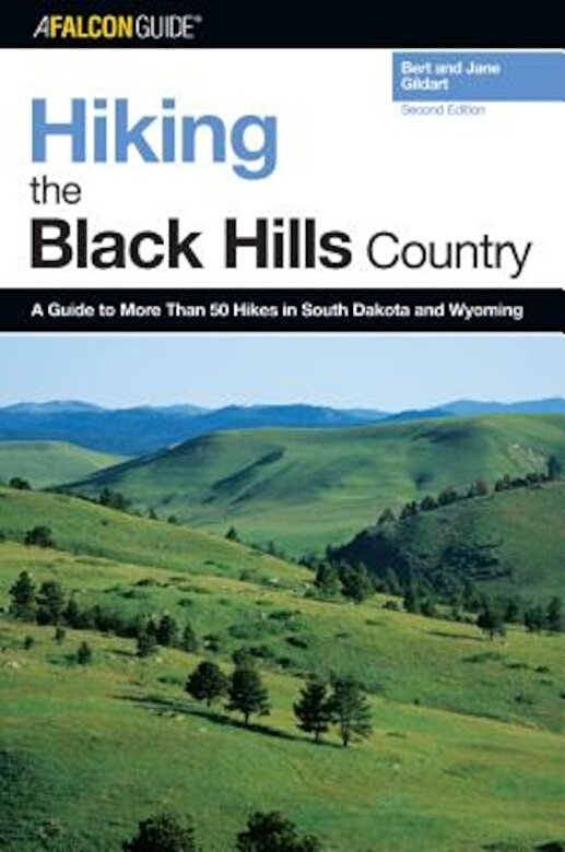 Jane Gildart - Hiking the Black Hills Country: A Guide to More Than 50 Hikes in South Dakota and Wyoming, Paperback -