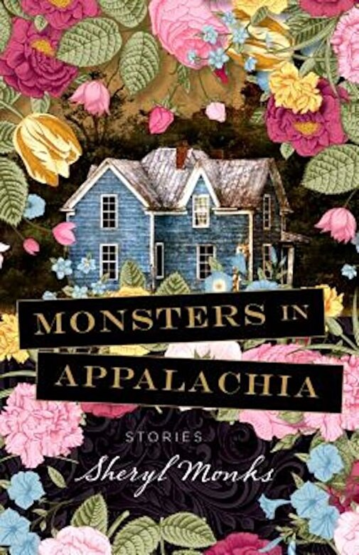 Sheryl Monks - Monsters in Appalachia: Stories, Paperback -