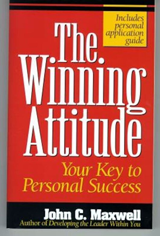 John C. Maxwell - The Winning Attitude: Your Key to Personal Success, Paperback -