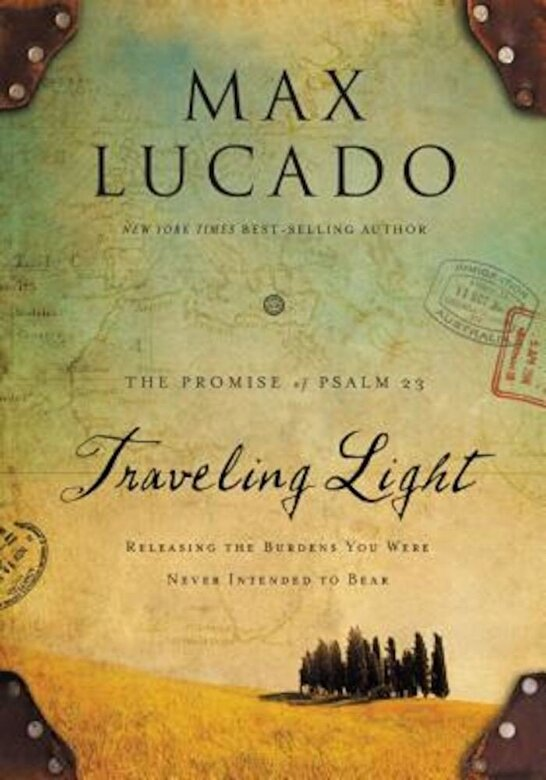 Max Lucado - Traveling Light Deluxe Edition: Releasing the Burdens You Were Never Intended to Bear, Hardcover -