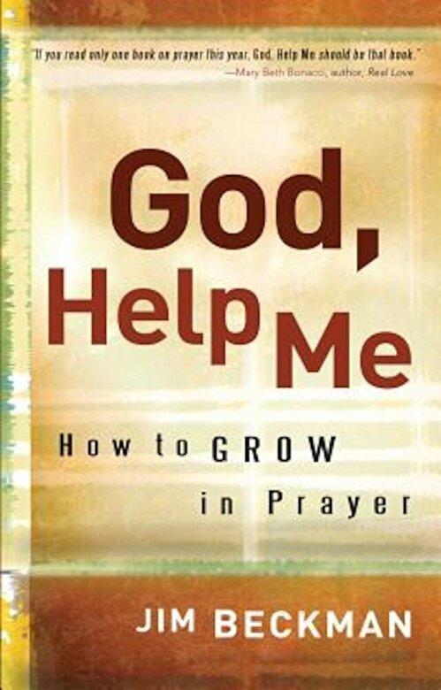 Jim Beckman - God, Help Me: How to Grow in Prayer, Paperback -