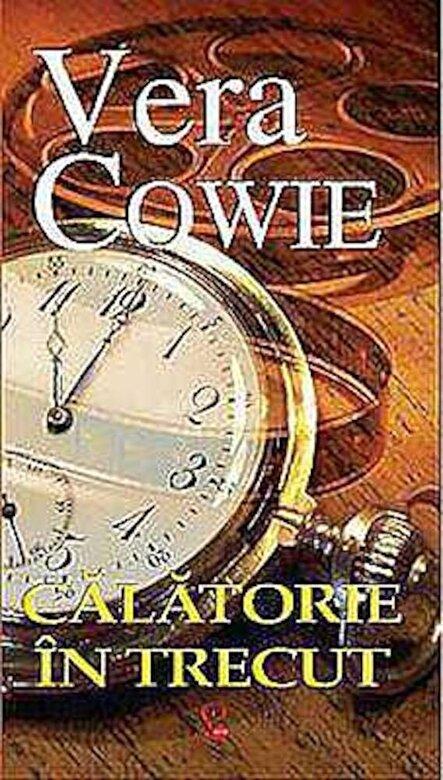Vera Cowie - Calatorie in trecut -