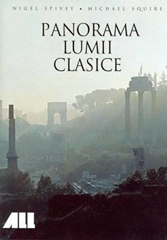 Nigel Spivey, Michael Squire - Panorama lumii clasice -