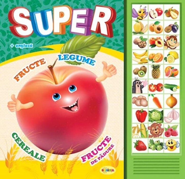 *** - Carte Cu Sunete - Super Fructe, Legume... (Romana + Engleza) -