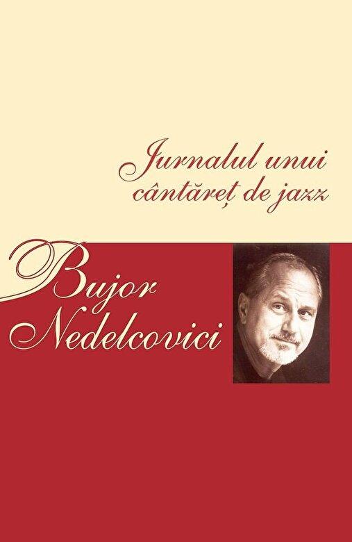 Bujor Nedelcovici - Jurnalul unui cantaret de jazz -