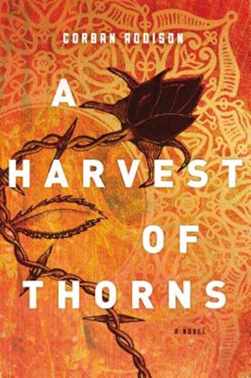 Corban Addison - A Harvest of Thorns, Hardcover -