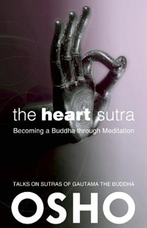 Osho - The Heart Sutra: Becoming a Buddha Through Meditation, Paperback -