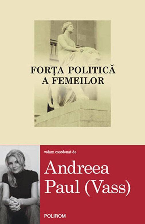 Andreea Paul-Vass - Forta politica a femeilor -