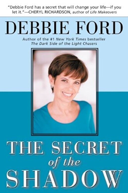 Debbie Ford - The Secret of the Shadow: The Power of Owning Your Story, Paperback -