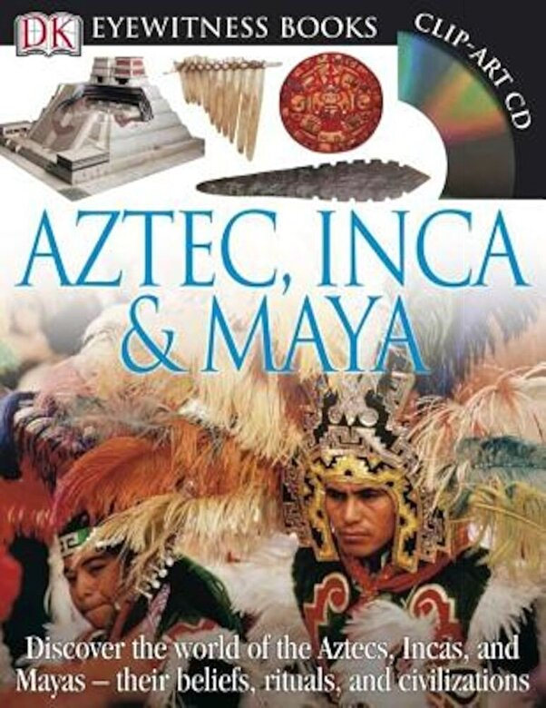 DK Publishing - Aztec, Inca & Maya [With CDROM and Charts], Hardcover -