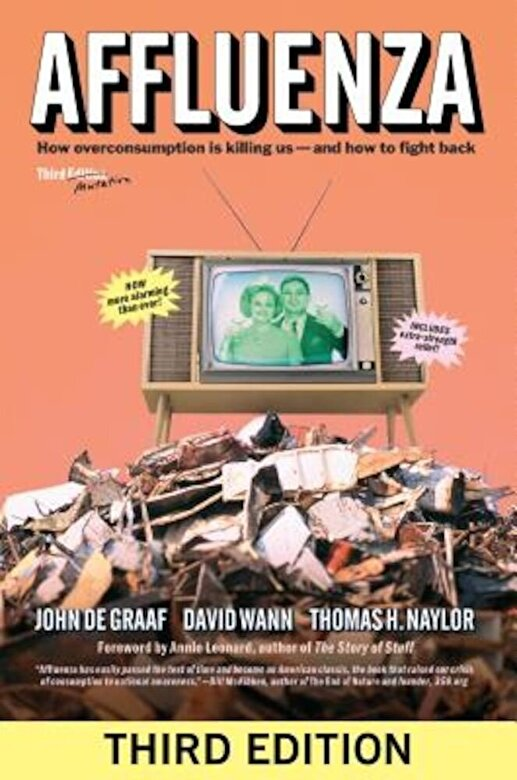 John de Graaf - Affluenza: How Overconsumption Is Killing Us--And How to Fight Back, Paperback -