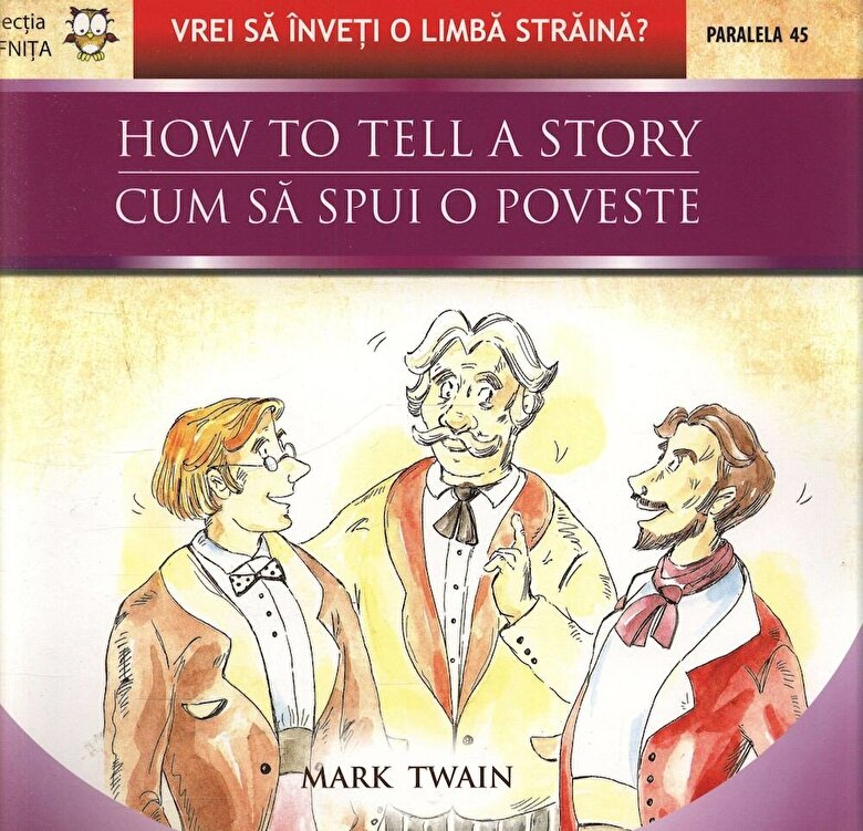 Mark Twain - How to Tell a Story / Cum sa spui o poveste -