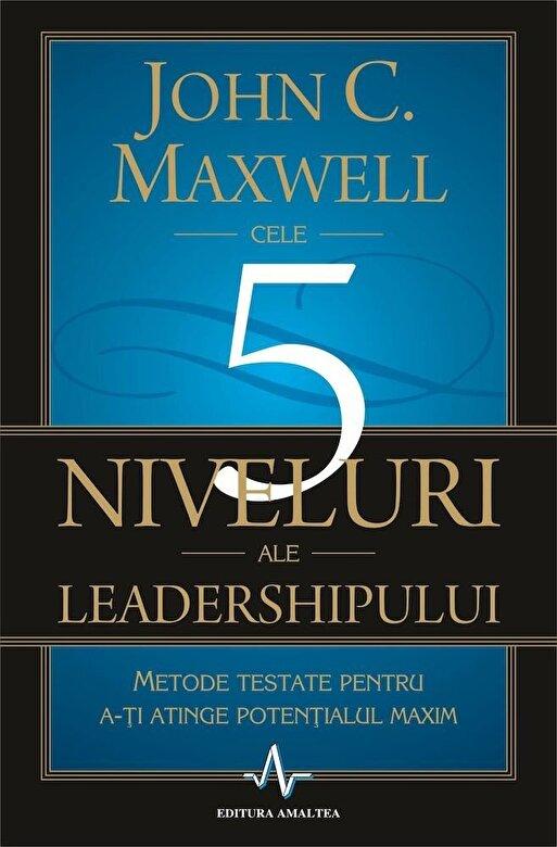 John C. Maxwell - Cele 5 niveluri ale leadershipului -