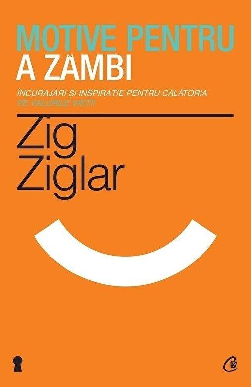 Zig Ziglar - Motive pentru a zambi -