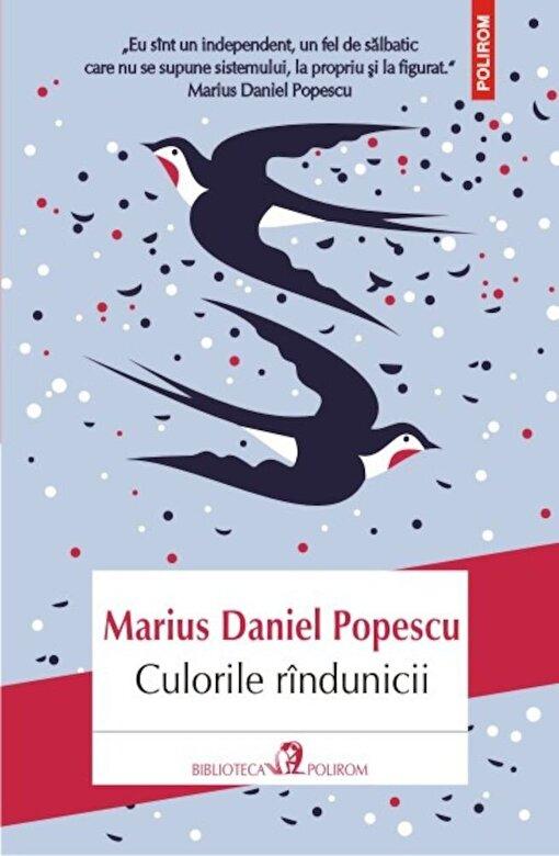 Marius Daniel Popescu - Culorile rindunicii -