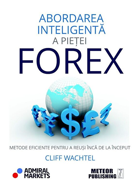 Cliff Wachtel - Abordarea inteligenta a pietei Forex -