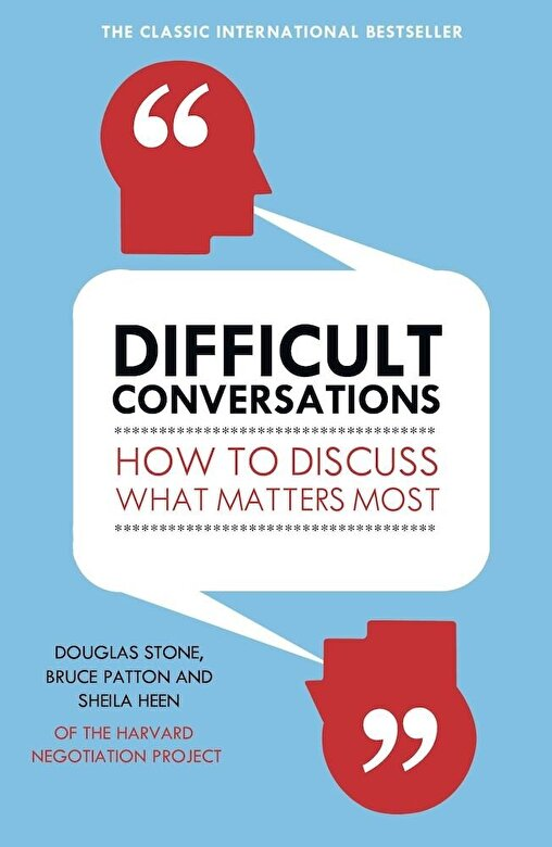 Bruce Patton - Difficult Conversations: How to Discuss What Matters Most -
