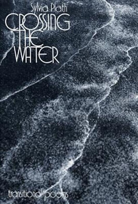 Sylvia Plath - Crossing the Water, Paperback -