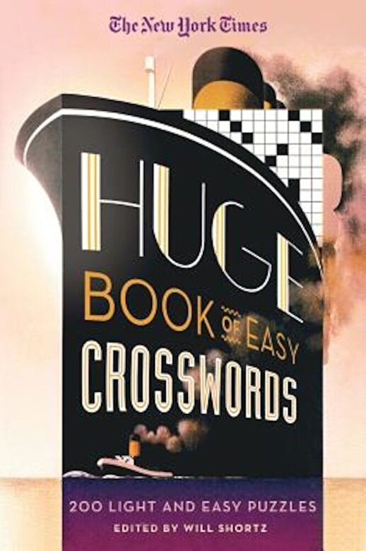 The New York Times - The New York Times Huge Book of Easy Crosswords: 200 Light and Easy Puzzles, Paperback -