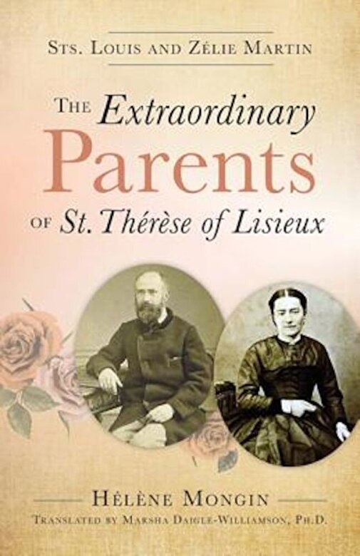 Helene Mongin - The Extraordinary Parents of St. Therese of Lisieux: Sts. Louis and Zlie Martin, Paperback -