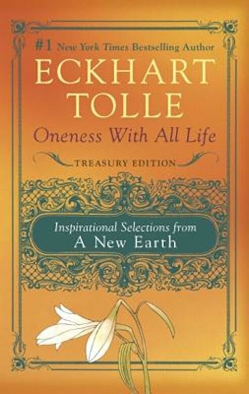 Eckhart Tolle - Oneness with All Life: Inspirational Selections from a New Earth, Treasury Edition, Paperback -