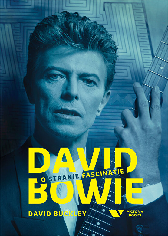 David Buckley - David Bowie. O stranie fascinatie -
