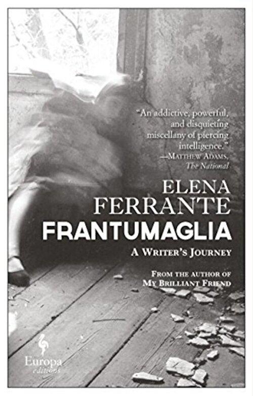 Elena Ferrante - Frantumaglia: A Writer's Journey, Paperback -
