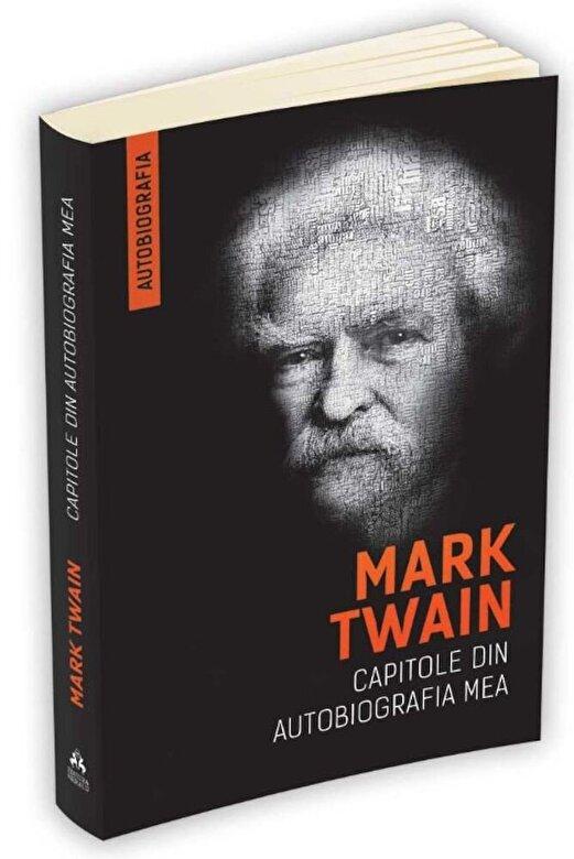 Mark Twain - Mark Twain - Capitole din autobiografia mea -