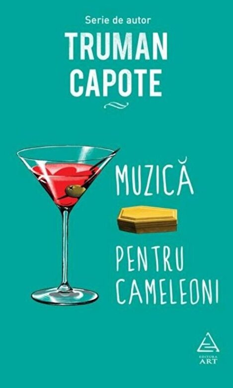 Truman Capote - Muzica pentru cameleoni -