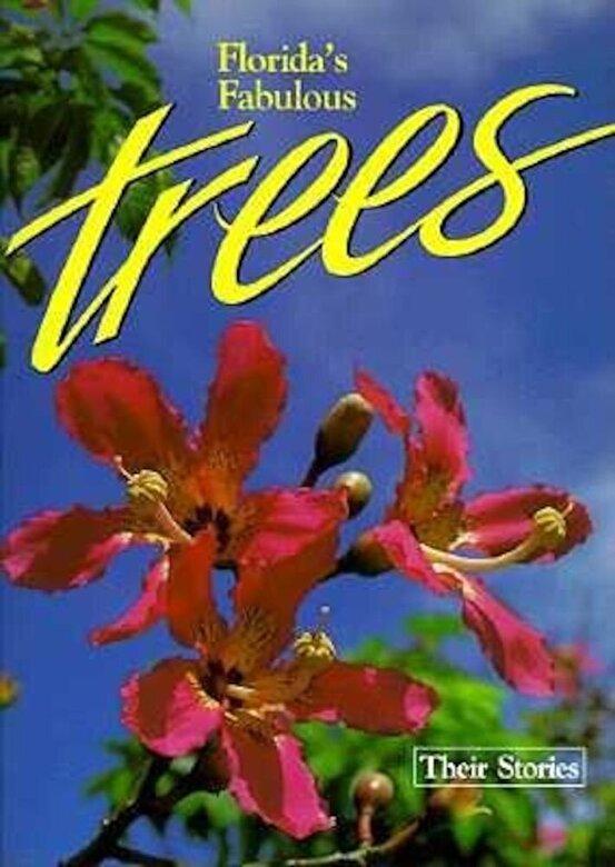 Winston Williams - Florida's Fabulous Trees: Their Stories, Paperback -