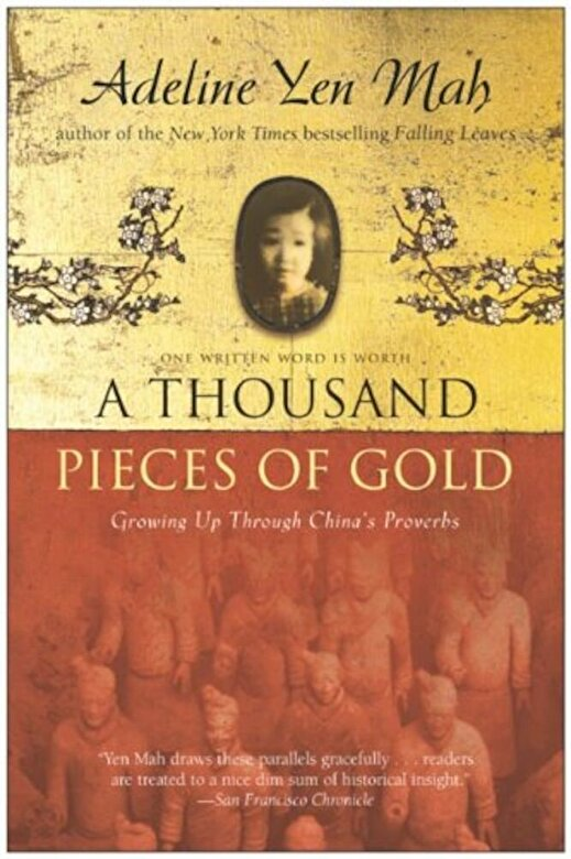 Adeline Yen Mah - A Thousand Pieces of Gold: Growing Up Through China's Proverbs, Paperback -