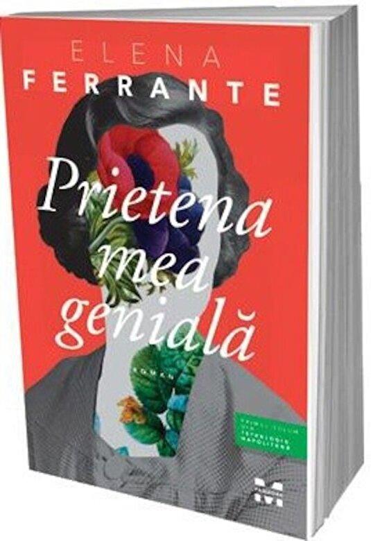 Elena Ferrante - Prietena mea geniala -
