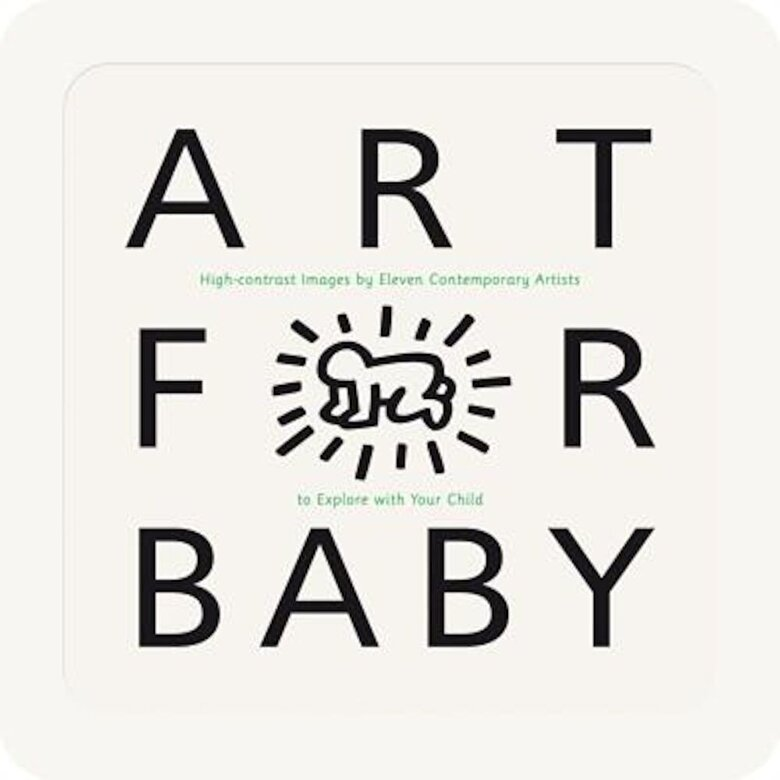 Various - Art for Baby: High-Contrast Images by Eleven Contemporary Artists to Explore with Your Child, Hardcover -