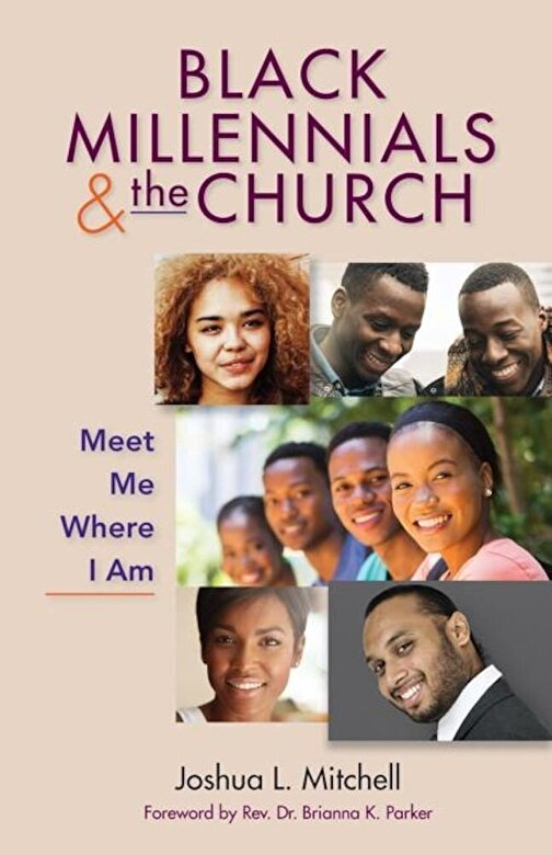 Joshua Mitchell - Black Millennials and the Church: Meet Me Where I Am, Paperback -