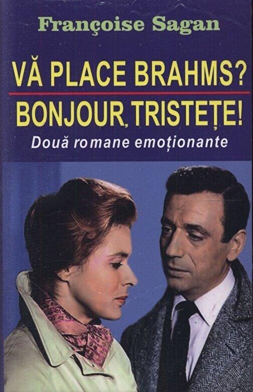 Francoise Sagan - Va place Brahms? - Bonjour, tristete! -