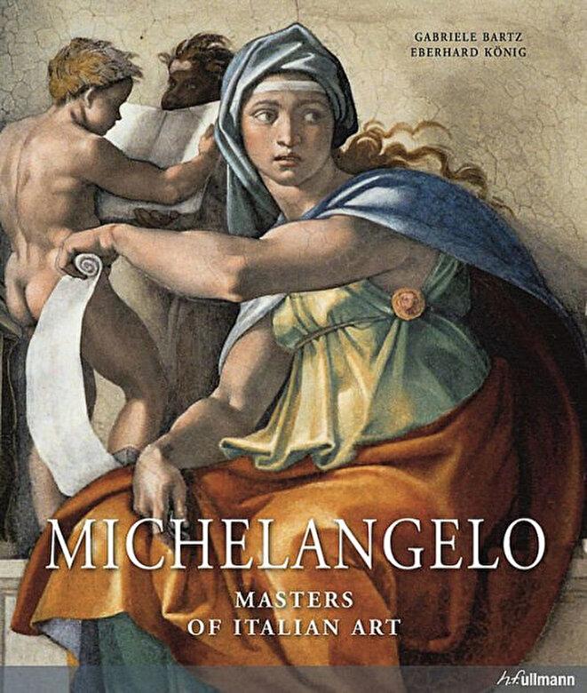 Gabriele Bartz, Eberhard Konig - Masters of Art: Michelangelo -