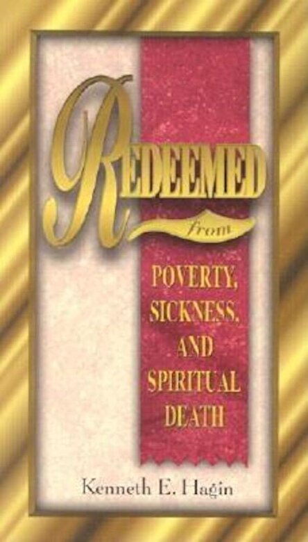 Kenneth E. Hagin - Redeemed from Poverty, Sickness, and Spiritual Death, Paperback -