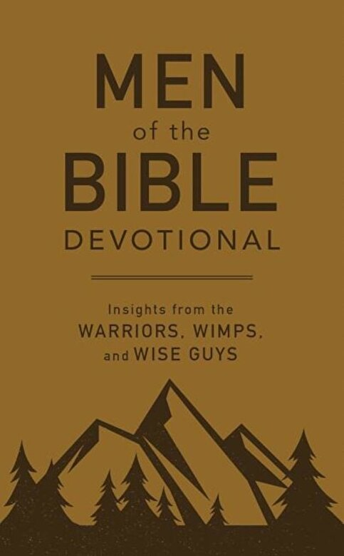 Compiled by Barbour Staff - Men of the Bible Devotional: Insights from the Warriors, Wimps, and Wise Guys, Paperback -