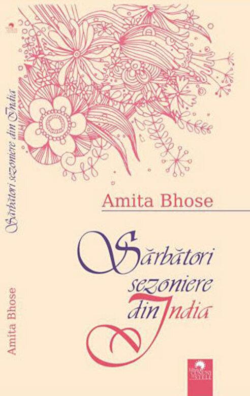 Amita Bhose - Sarbatori sezoniere din India -