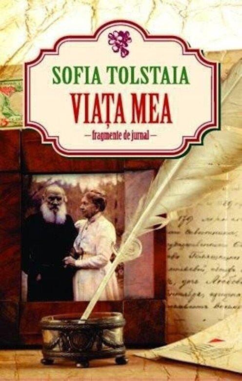 Sofia Tolstaia - Viata mea. Fragmente de jurnal -