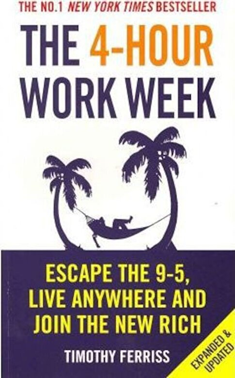 Timothy Ferriss - The 4-hour Work Week : Escape the 9-5, Live Anywhere and Join the New Rich -