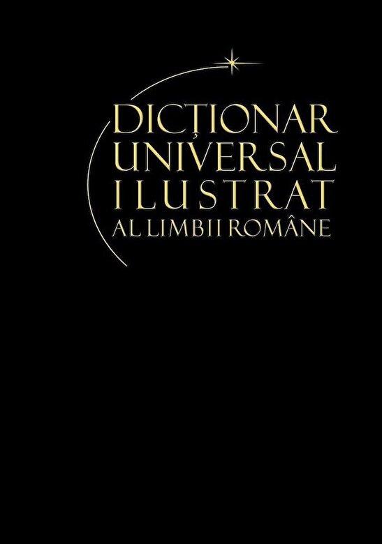 *** - Dictionar universal ilustrat al limbii romane, Vol. 4 -