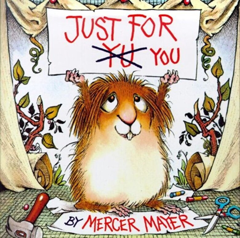 Mercer Mayer - Just for You, Hardcover -